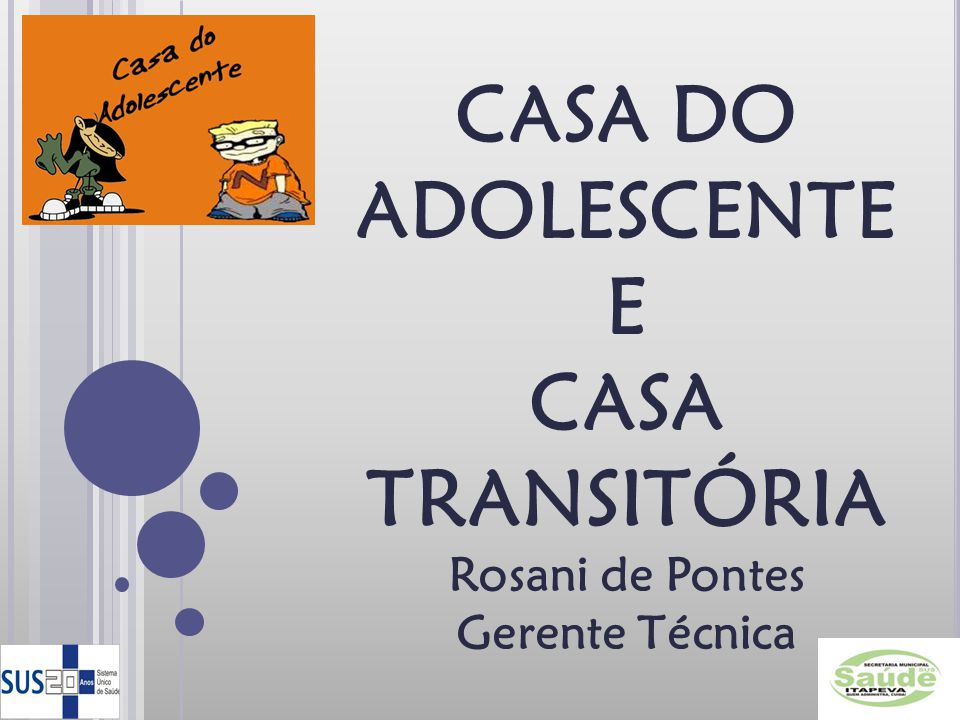 CASA DO ADOLESCENTE E CASA TRANSITÓRIA