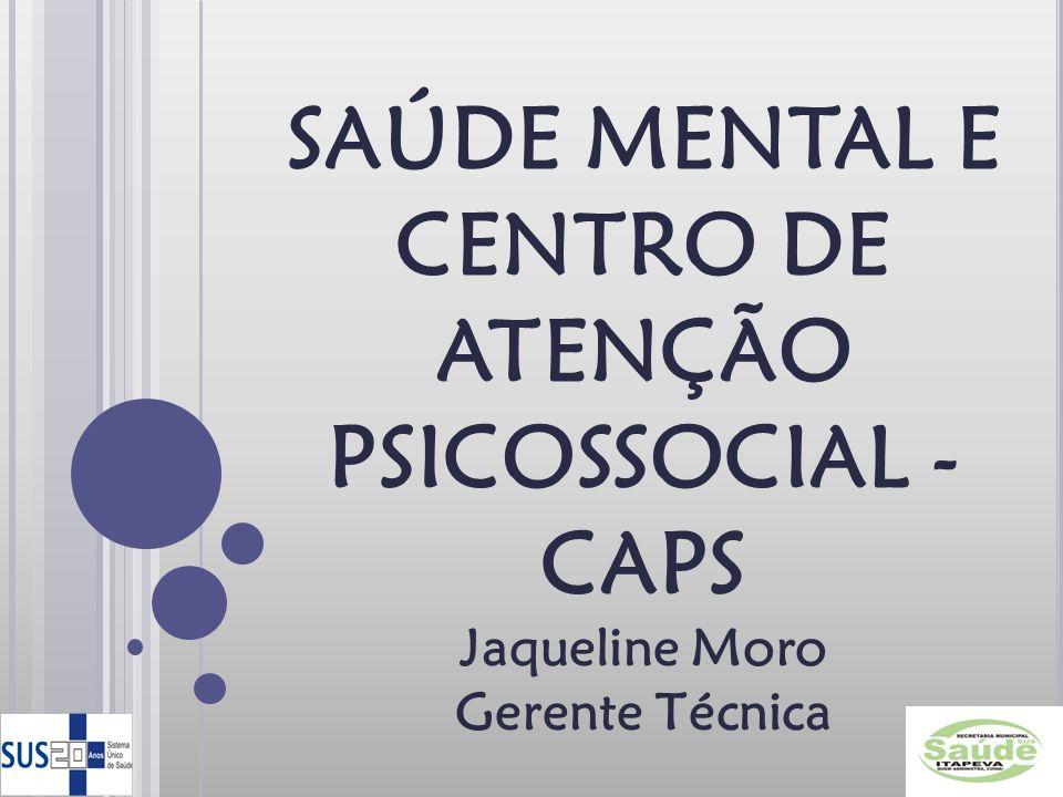 SAÚDE MENTAL E CENTRO DE ATENÇÃO PSICOSSOCIAL - CAPS