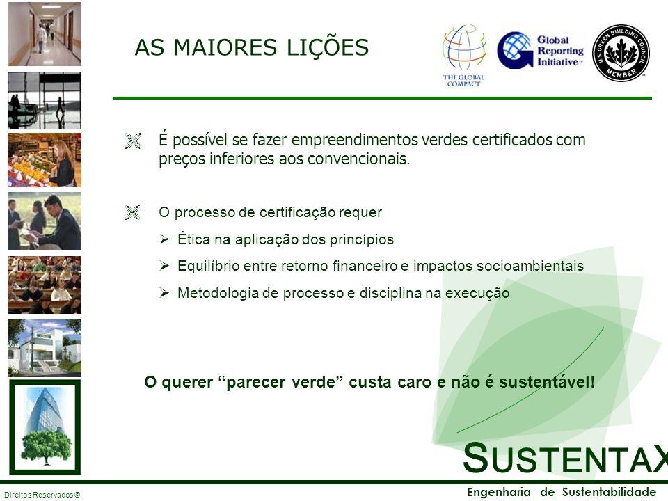 AS MAIORES LIÇÕES É possível se fazer empreendimentos verdes certificados com preços inferiores aos convencionais.