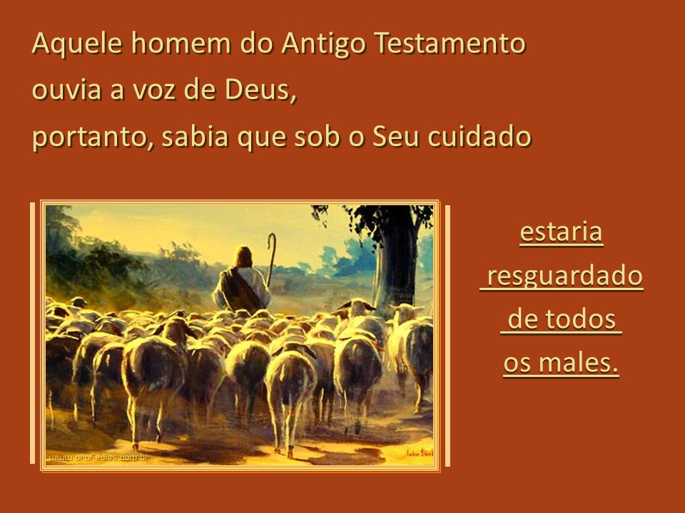 Aquele homem do Antigo Testamento ouvia a voz de Deus,