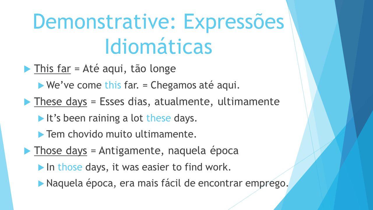 Demonstrative: Expressões Idiomáticas