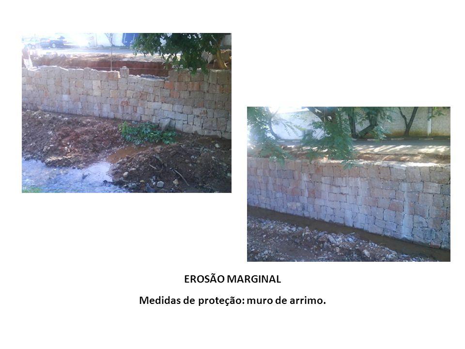 Medidas de proteção: muro de arrimo.