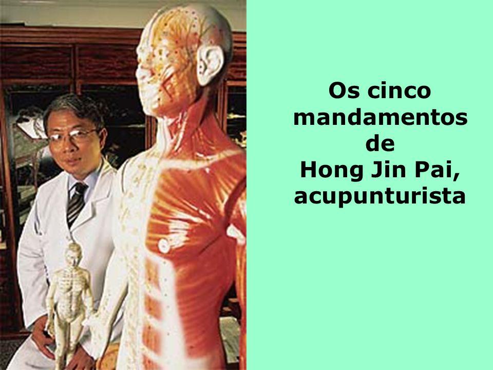 Os cinco mandamentos de Hong Jin Pai, acupunturista