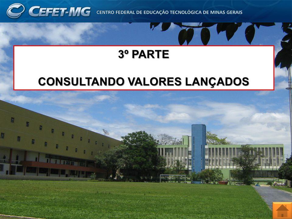 CONSULTANDO VALORES LANÇADOS