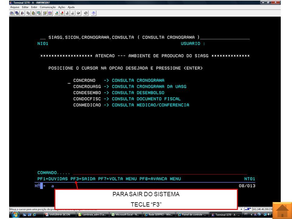 PARA SAIR DO SISTEMA TECLE F3