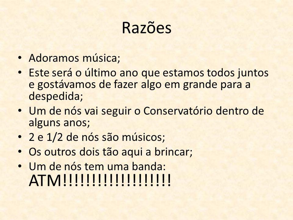 Razões Adoramos música;