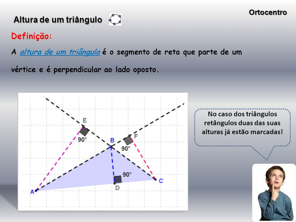Altura de um triângulo Definição: Ortocentro