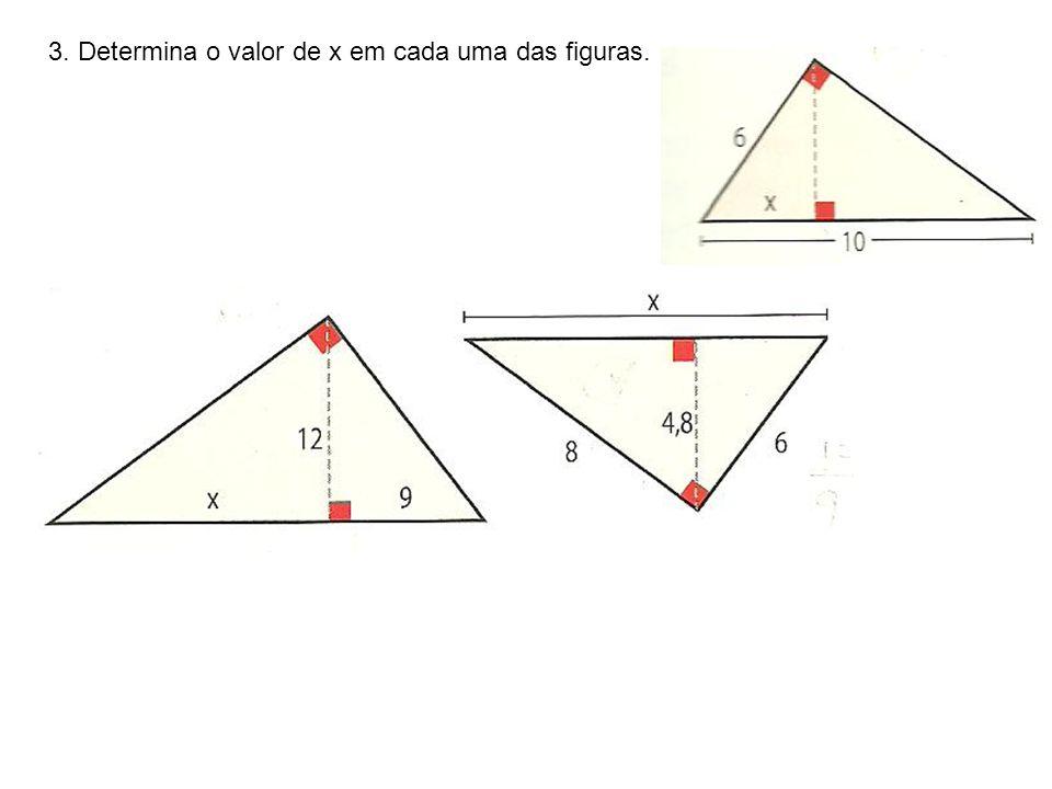3. Determina o valor de x em cada uma das figuras.