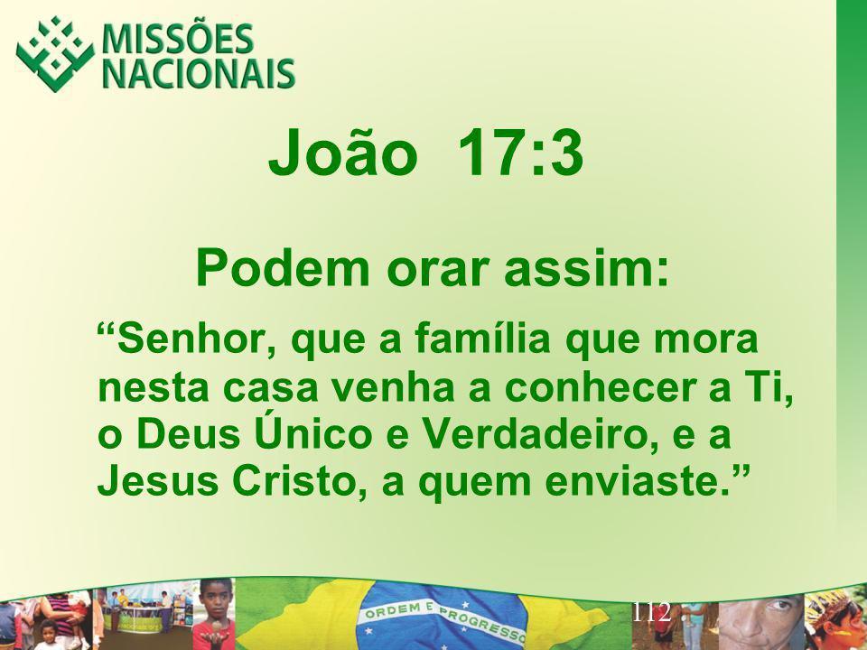 João 17:3 Podem orar assim: