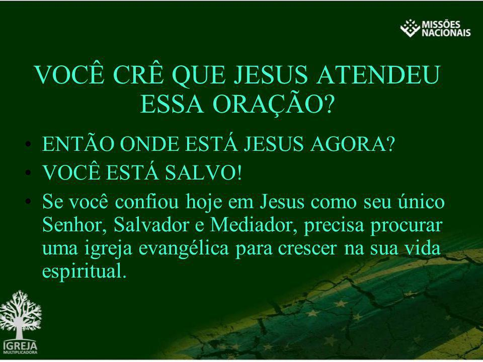 VOCÊ CRÊ QUE JESUS ATENDEU ESSA ORAÇÃO