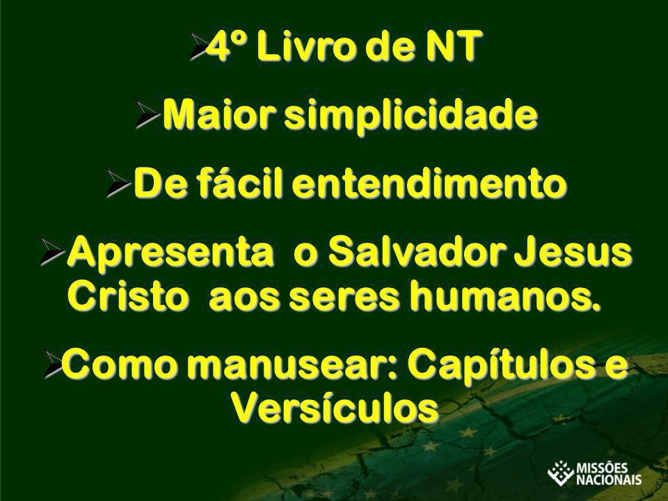 Apresenta o Salvador Jesus Cristo aos seres humanos.