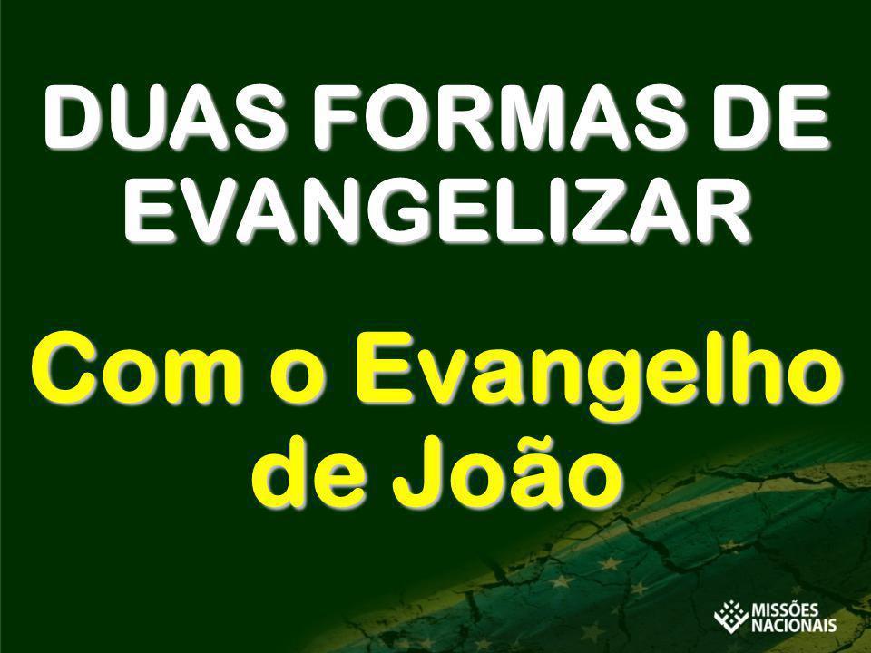 DUAS FORMAS DE EVANGELIZAR
