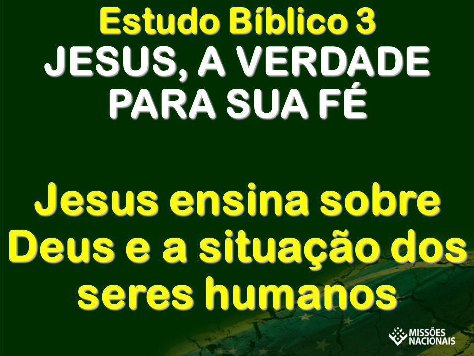 Jesus ensina sobre Deus e a situação dos seres humanos