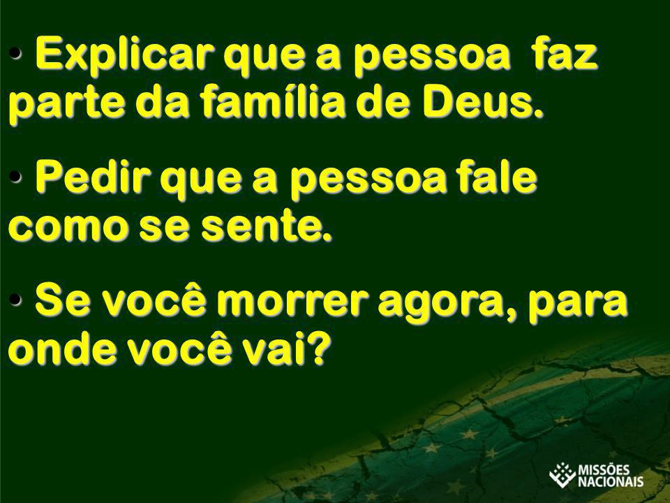 Explicar que a pessoa faz parte da família de Deus.