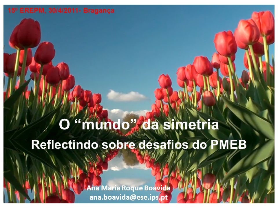 O mundo da simetria Reflectindo sobre desafios do PMEB
