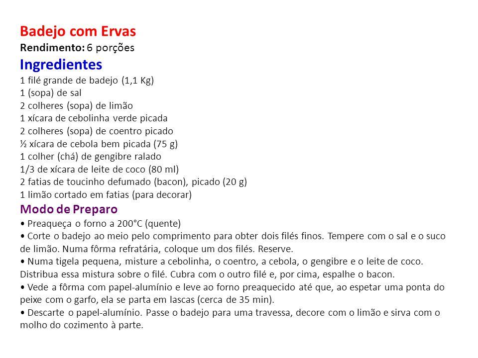 Badejo com Ervas Rendimento: 6 porções Ingredientes 1 filé grande de badejo (1,1 Kg) 1 (sopa) de sal 2 colheres (sopa) de limão 1 xícara de cebolinha verde picada 2 colheres (sopa) de coentro picado ½ xícara de cebola bem picada (75 g) 1 colher (chá) de gengibre ralado 1/3 de xícara de leite de coco (80 ml) 2 fatias de toucinho defumado (bacon), picado (20 g) 1 limão cortado em fatias (para decorar) Modo de Preparo • Preaqueça o forno a 200°C (quente) • Corte o badejo ao meio pelo comprimento para obter dois filés finos.