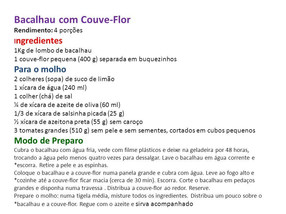 Bacalhau com Couve-Flor Rendimento: 4 porções Ingredientes