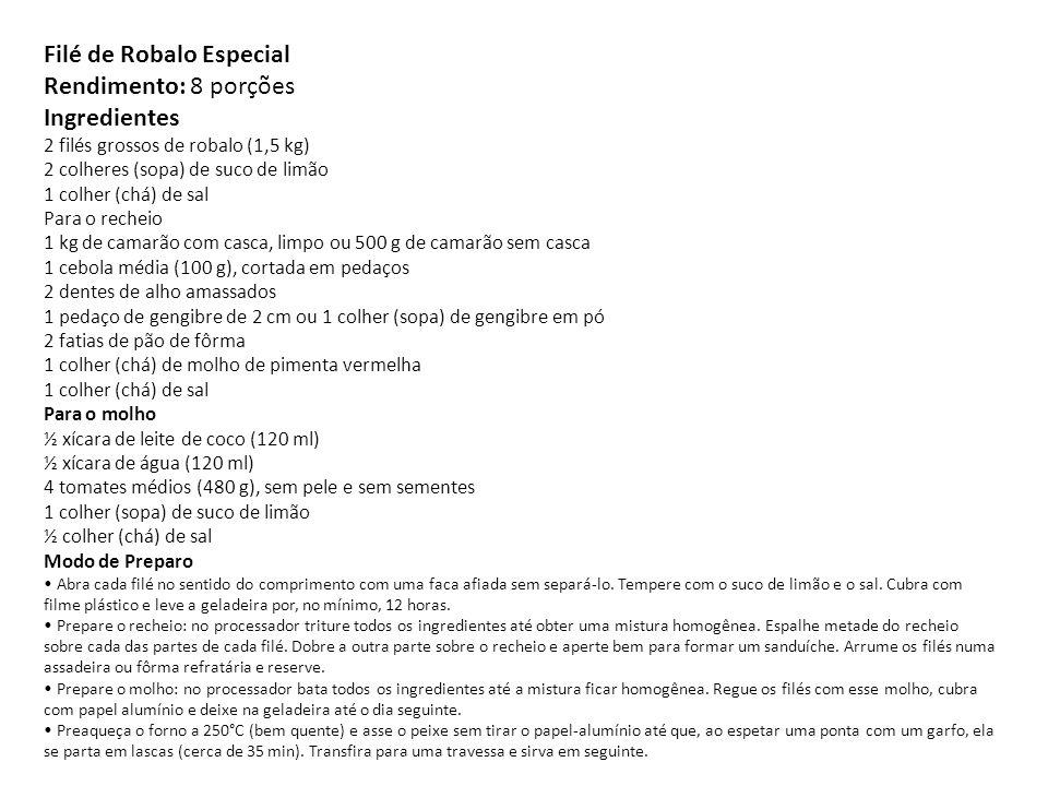 Filé de Robalo Especial Rendimento: 8 porções Ingredientes 2 filés grossos de robalo (1,5 kg) 2 colheres (sopa) de suco de limão 1 colher (chá) de sal Para o recheio 1 kg de camarão com casca, limpo ou 500 g de camarão sem casca 1 cebola média (100 g), cortada em pedaços 2 dentes de alho amassados 1 pedaço de gengibre de 2 cm ou 1 colher (sopa) de gengibre em pó 2 fatias de pão de fôrma 1 colher (chá) de molho de pimenta vermelha 1 colher (chá) de sal Para o molho ½ xícara de leite de coco (120 ml) ½ xícara de água (120 ml) 4 tomates médios (480 g), sem pele e sem sementes 1 colher (sopa) de suco de limão ½ colher (chá) de sal Modo de Preparo • Abra cada filé no sentido do comprimento com uma faca afiada sem separá-lo.