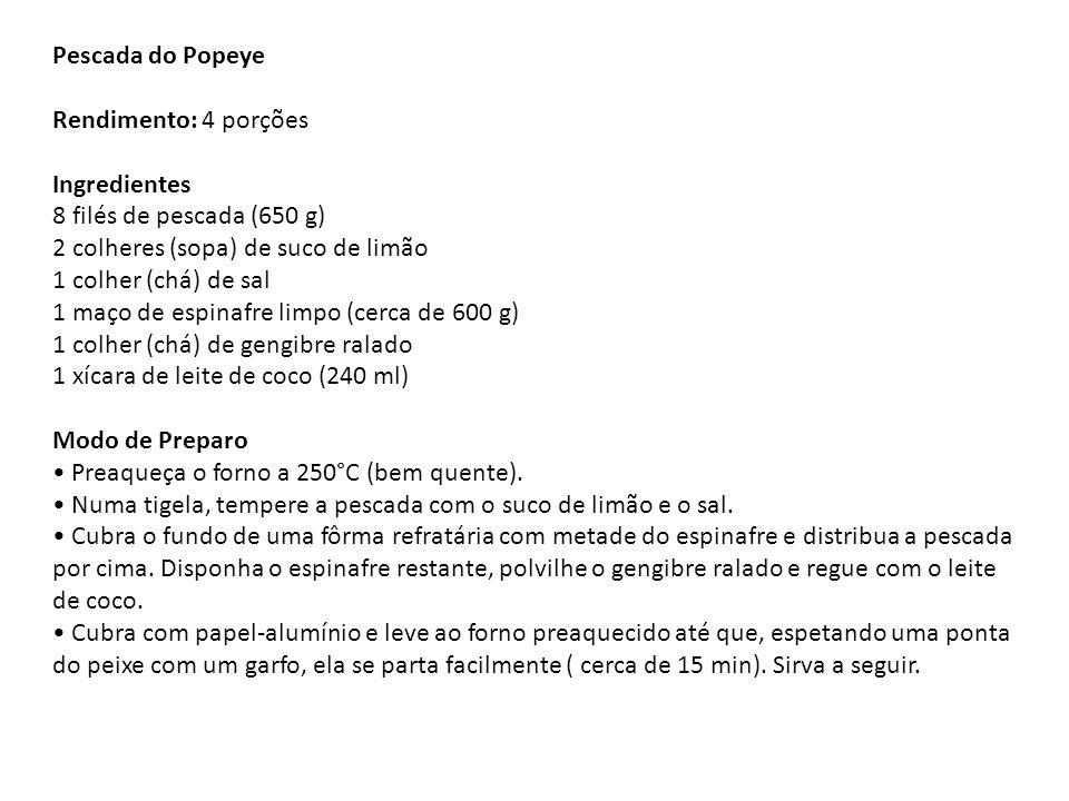 Pescada do Popeye Rendimento: 4 porções Ingredientes 8 filés de pescada (650 g) 2 colheres (sopa) de suco de limão 1 colher (chá) de sal 1 maço de espinafre limpo (cerca de 600 g) 1 colher (chá) de gengibre ralado 1 xícara de leite de coco (240 ml) Modo de Preparo • Preaqueça o forno a 250°C (bem quente).