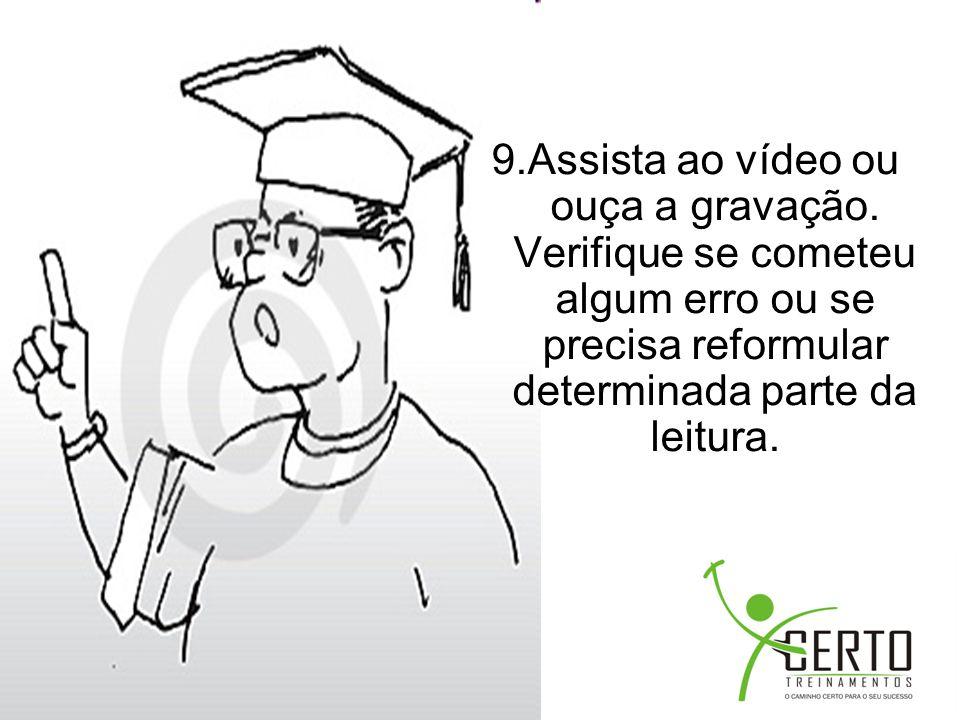 9. Assista ao vídeo ou ouça a gravação