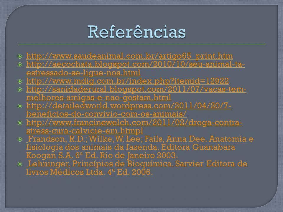 Referências http://www.saudeanimal.com.br/artigo65_print.htm