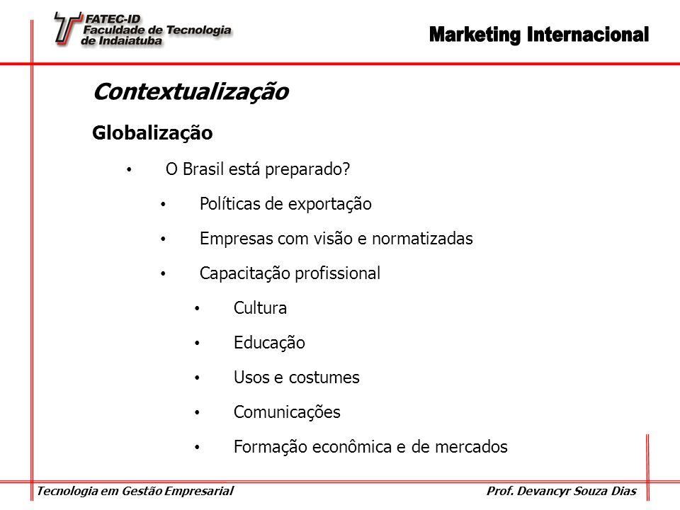 Contextualização Globalização O Brasil está preparado