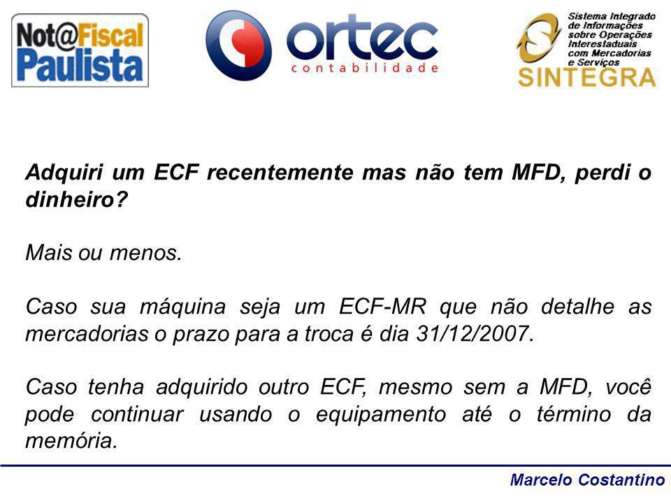 Adquiri um ECF recentemente mas não tem MFD, perdi o dinheiro