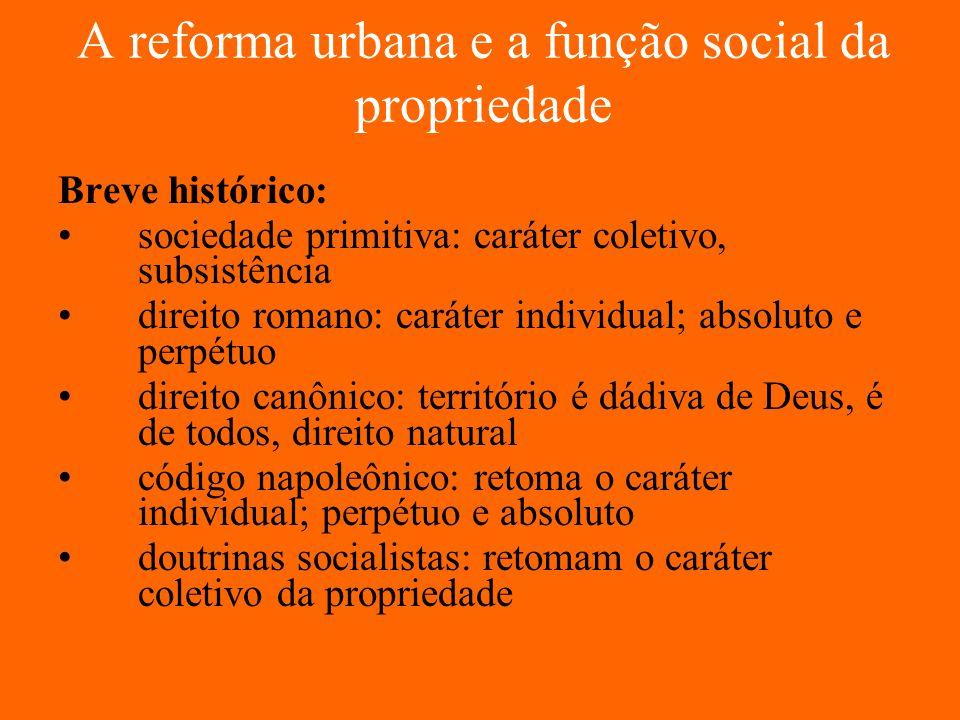 A reforma urbana e a função social da propriedade