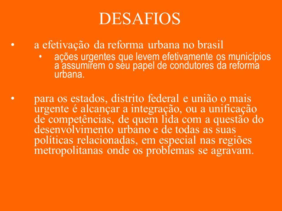 DESAFIOS a efetivação da reforma urbana no brasil
