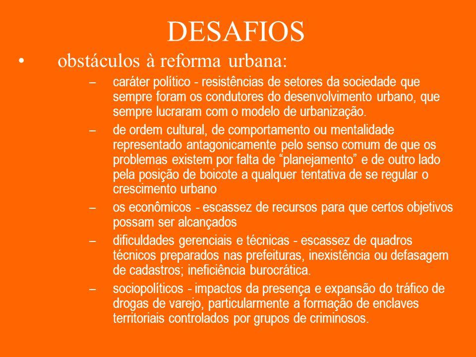 DESAFIOS obstáculos à reforma urbana: