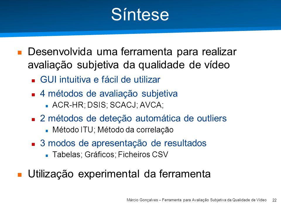 Síntese Desenvolvida uma ferramenta para realizar avaliação subjetiva da qualidade de vídeo. GUI intuitiva e fácil de utilizar.