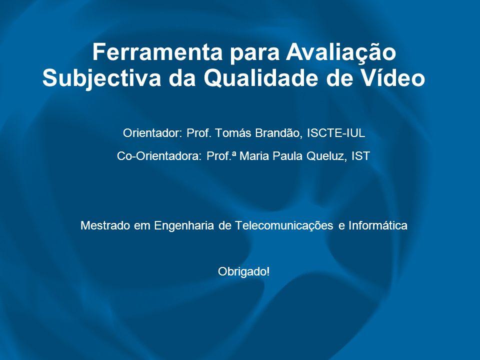 Ferramenta para Avaliação Subjectiva da Qualidade de Vídeo