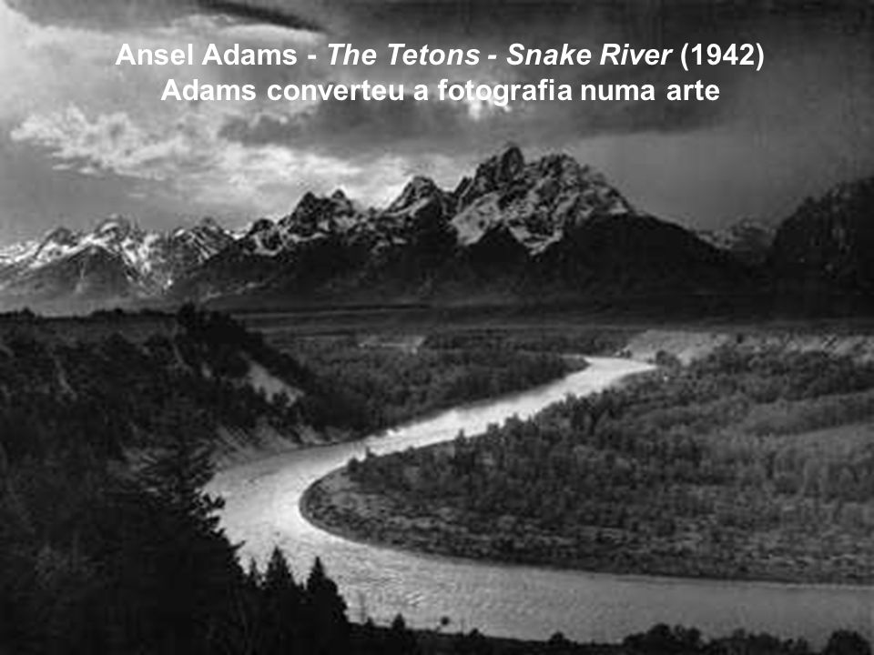 Ansel Adams - The Tetons - Snake River (1942)