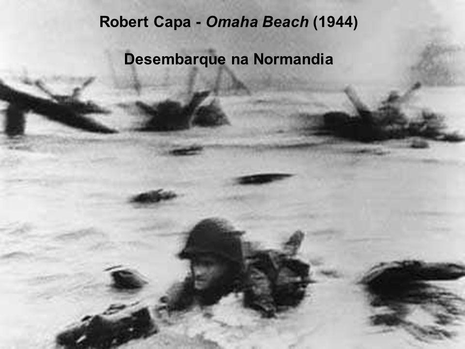 Robert Capa - Omaha Beach (1944) Desembarque na Normandia