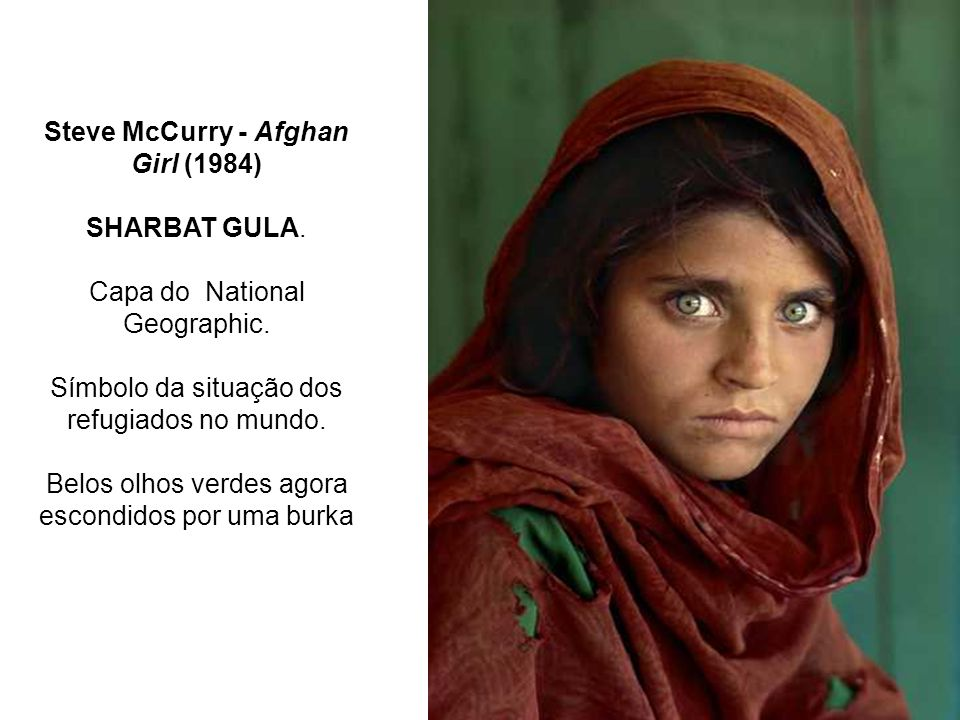 Steve McCurry - Afghan Girl (1984)