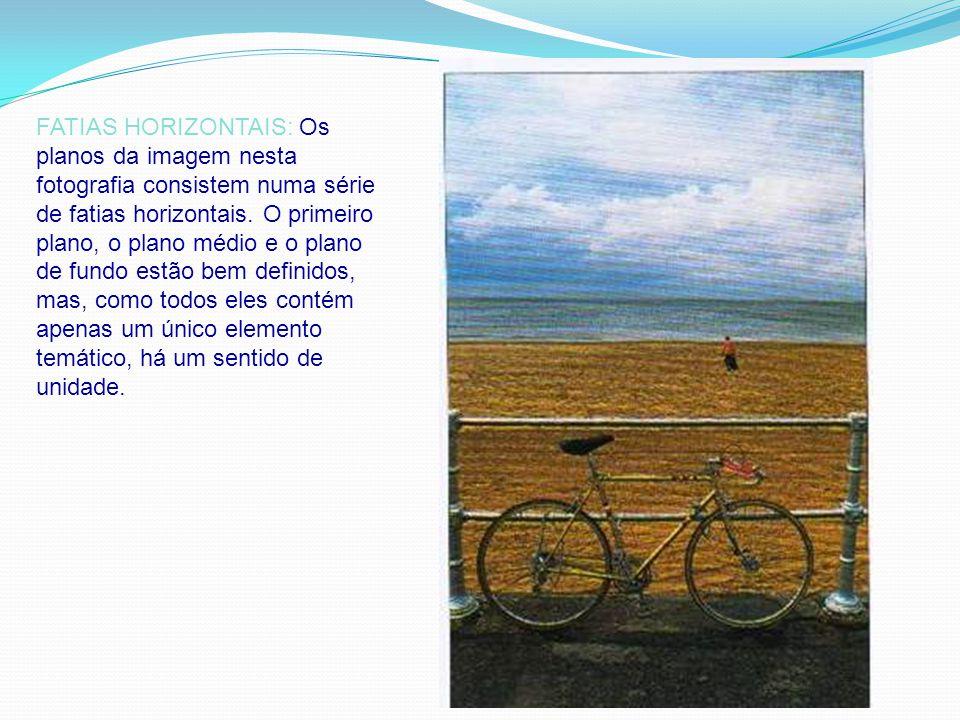 FATIAS HORIZONTAIS: Os planos da imagem nesta fotografia consistem numa série de fatias horizontais.