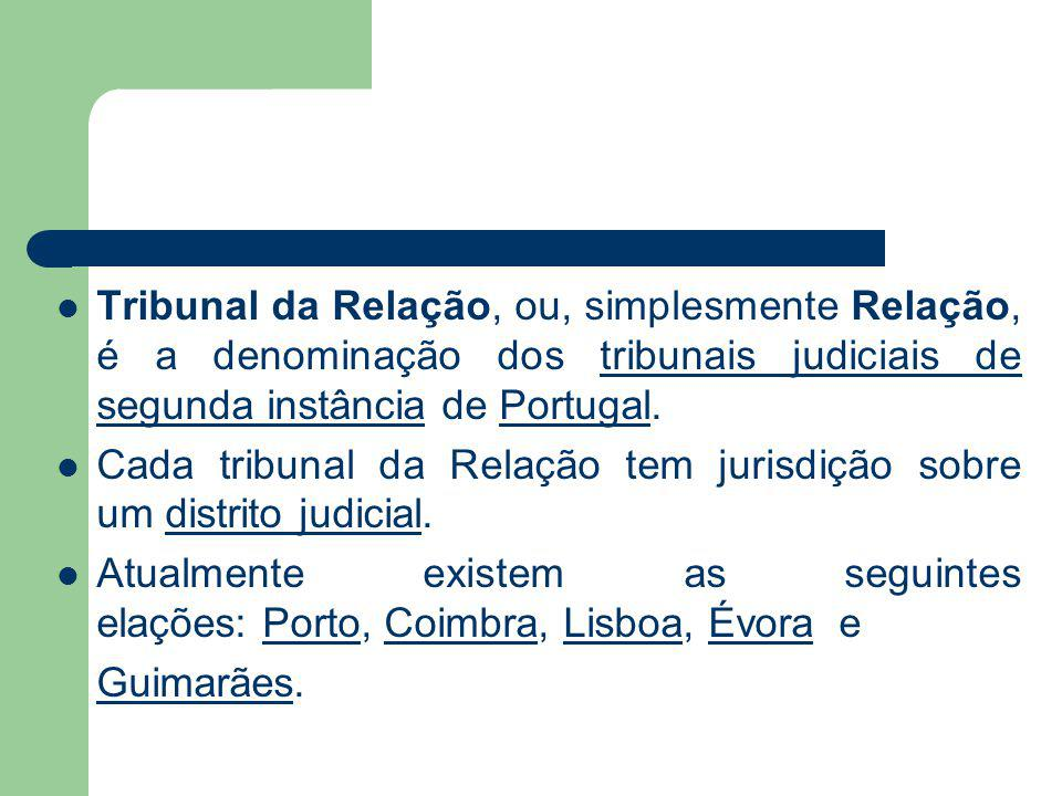 Tribunal da Relação, ou, simplesmente Relação, é a denominação dos tribunais judiciais de segunda instância de Portugal.