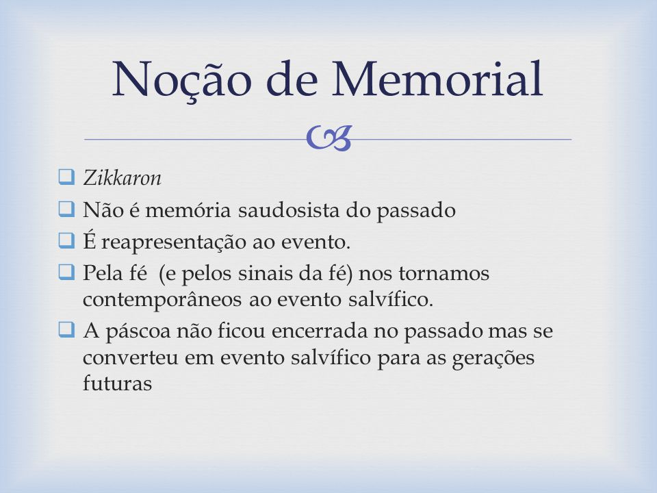 Noção de Memorial Zikkaron Não é memória saudosista do passado