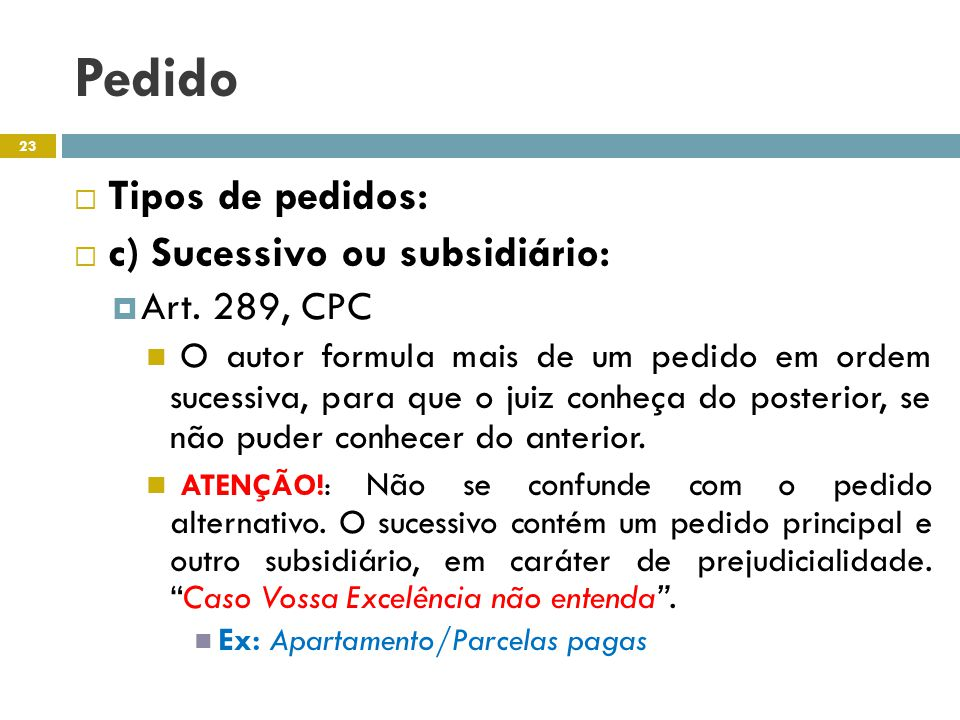 Pedido Tipos de pedidos: c) Sucessivo ou subsidiário: Art. 289, CPC