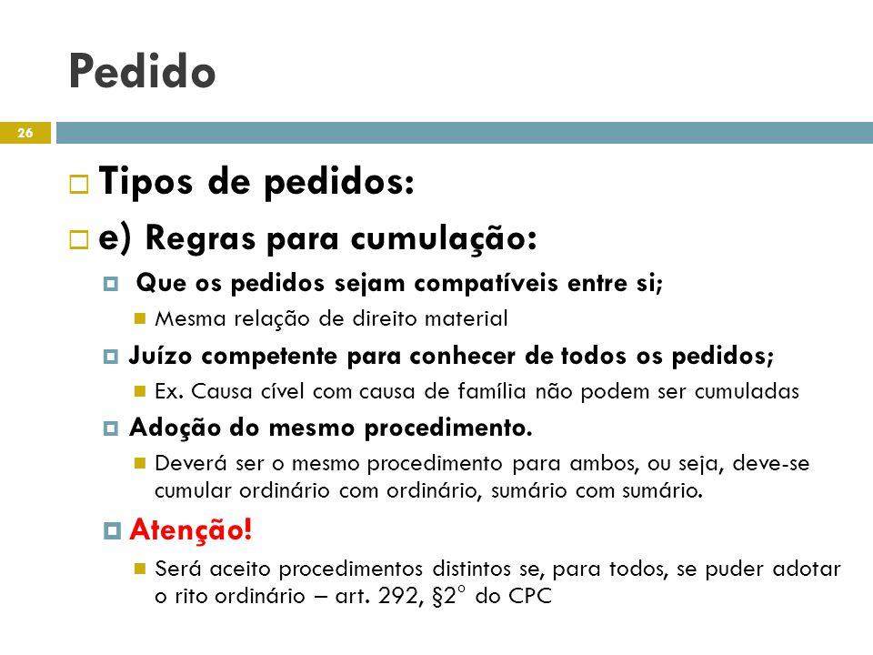 Pedido Tipos de pedidos: e) Regras para cumulação: Atenção!