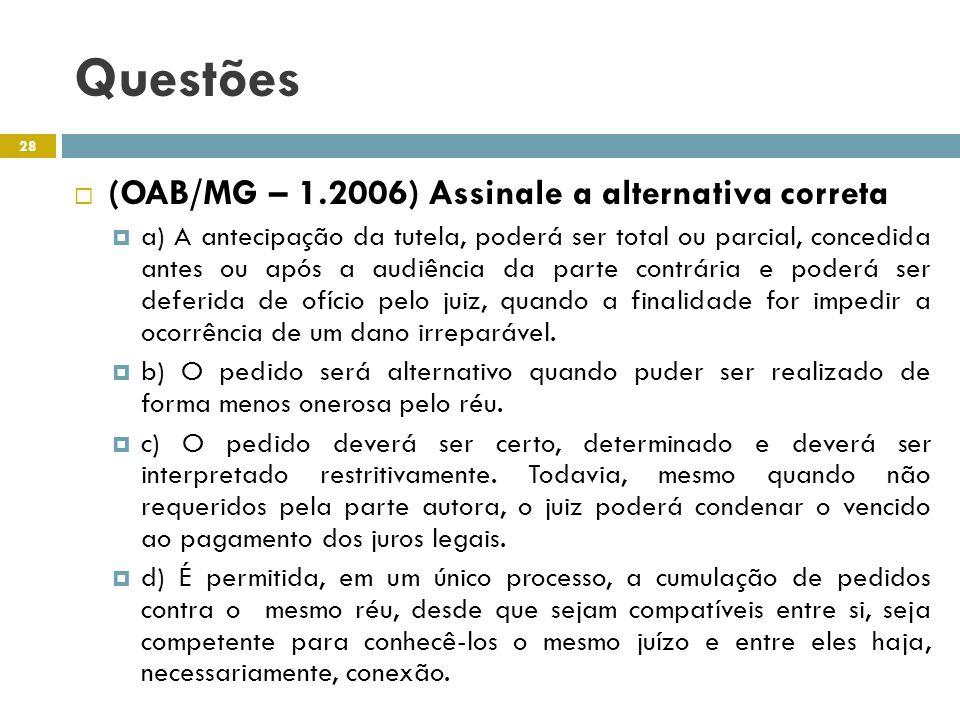 Questões (OAB/MG – 1.2006) Assinale a alternativa correta