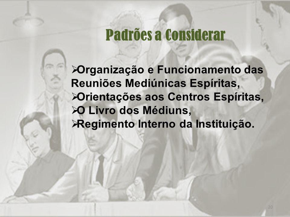 Padrões a Considerar Organização e Funcionamento das Reuniões Mediúnicas Espíritas, Orientações aos Centros Espíritas,