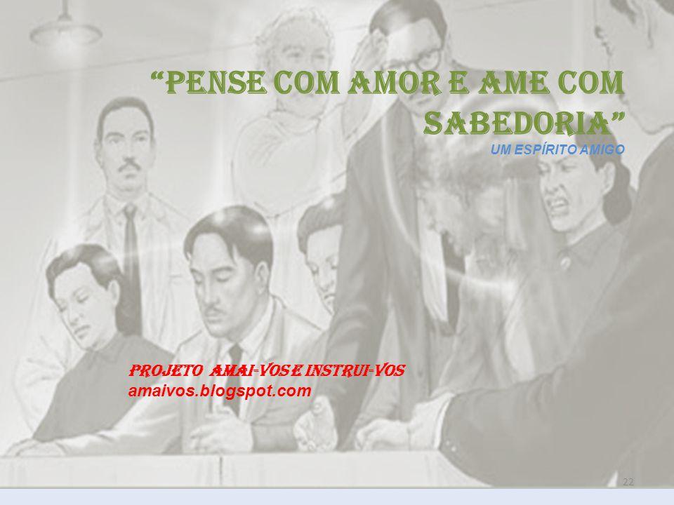 PENSE COM AMOR E AME COM SABEDORIA