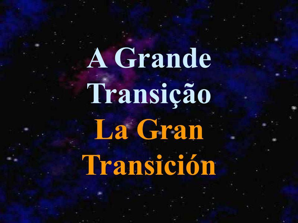A Grande Transição La Gran Transición