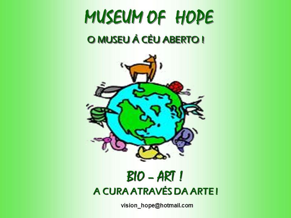 MUSEUM OF HOPE O MUSEU Á CÉU ABERTO !