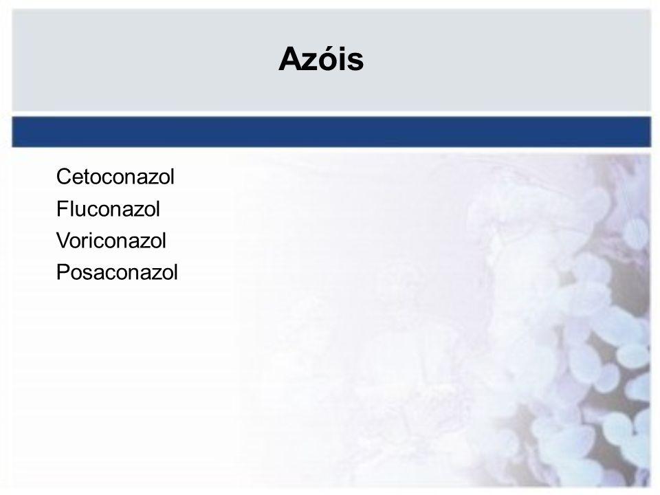 Azóis Cetoconazol Fluconazol Voriconazol Posaconazol 46