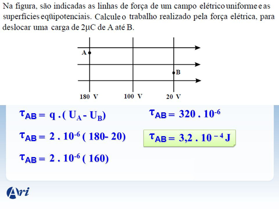 τAB τAB τAB τAB τAB = q . ( UA - UB) = 320 . 10-6 = 2 . 10-6 ( 180
