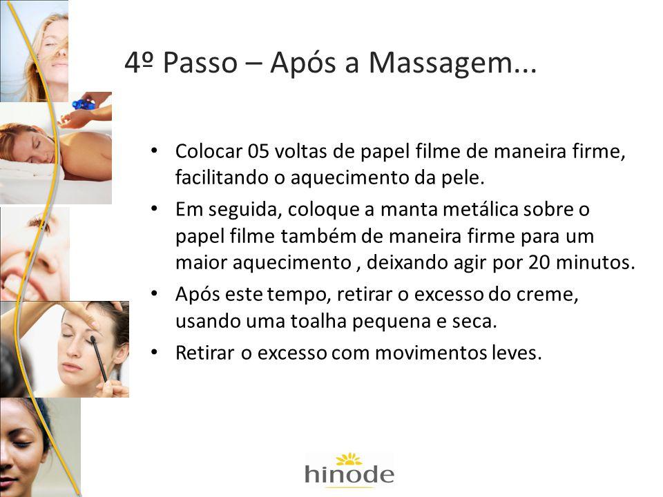4º Passo – Após a Massagem...