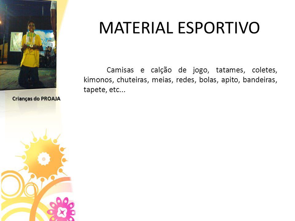 MATERIAL ESPORTIVO Camisas e calção de jogo, tatames, coletes, kimonos, chuteiras, meias, redes, bolas, apito, bandeiras, tapete, etc...