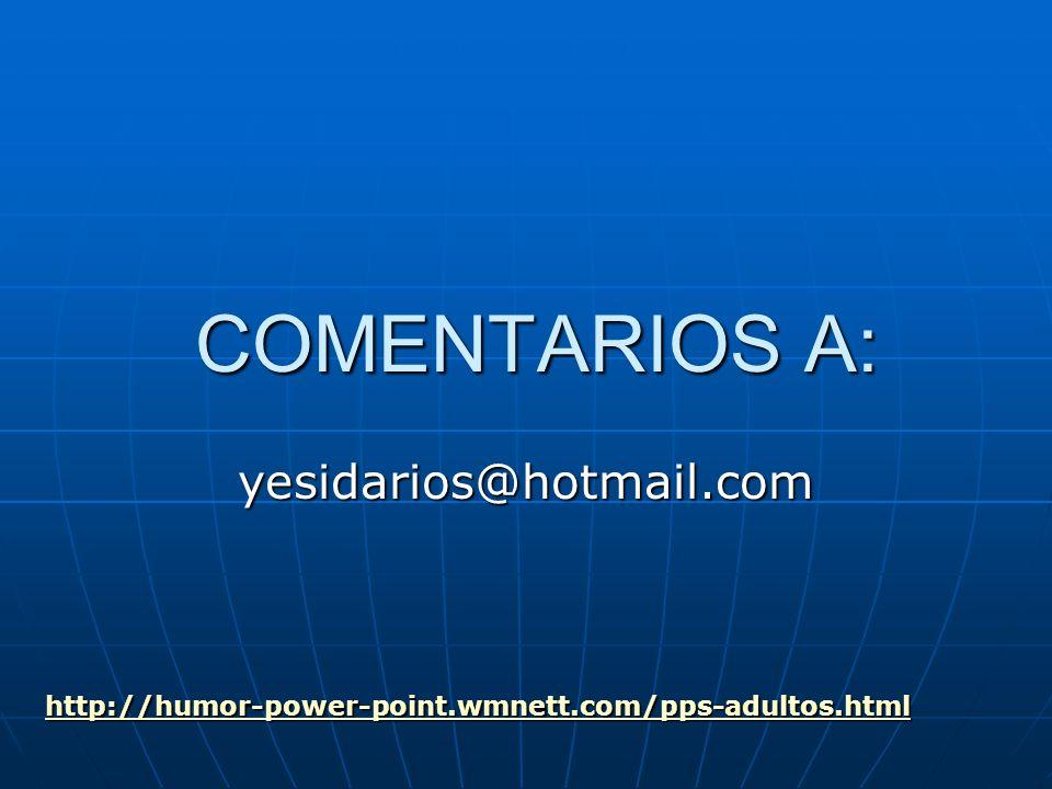 COMENTARIOS A: yesidarios@hotmail.com
